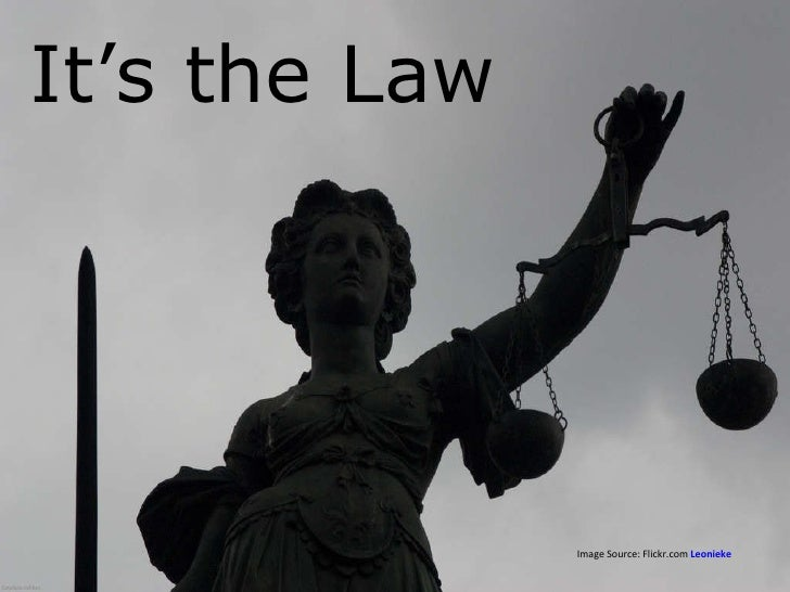 Image Source: Flickr.com  Leonieke It's the Law