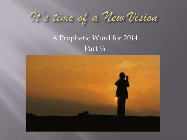 A Prophetic Word for 2014 Part ¼