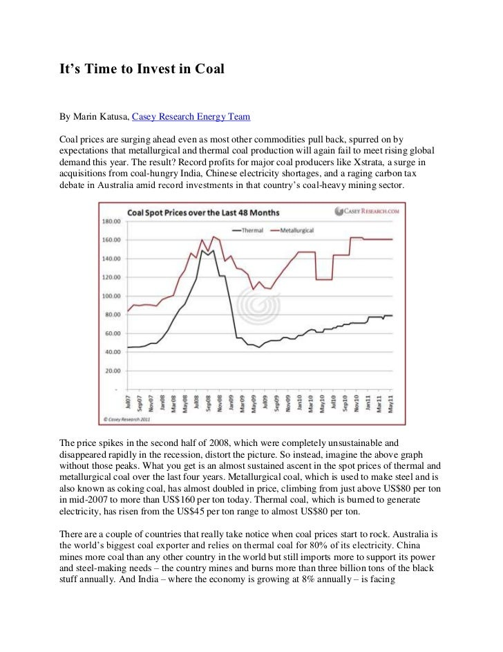 It's Time to Invest in Coal<br />By Marin Katusa, Casey Research Energy Team<br />Coal prices are surging ahead even as mo...