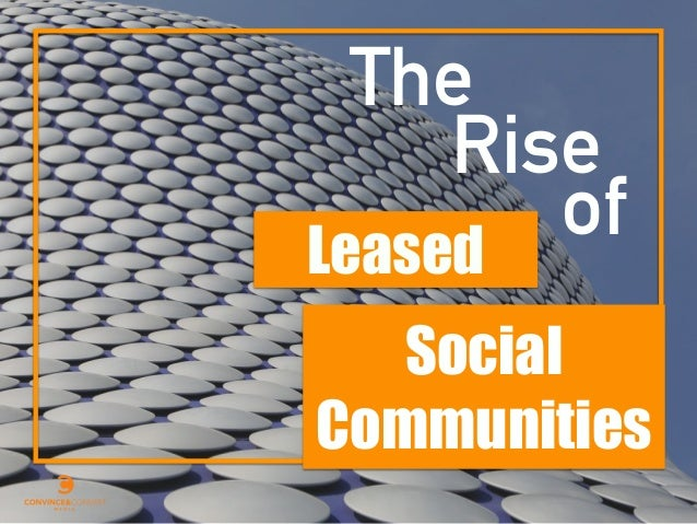 Social Communities The Rise ofLeased