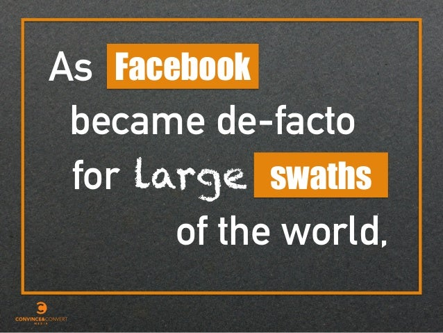 As of the world, became de-facto Facebook for swathslarge
