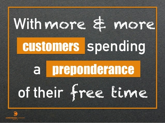 of their free time a preponderance spending With customers more & more