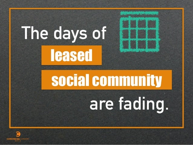 The days of leased are fading. social community