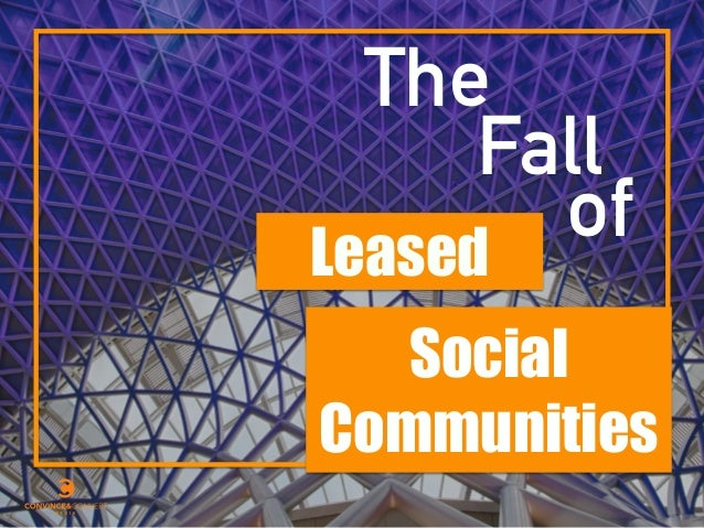 Social Communities The Fall ofLeased