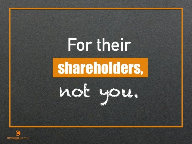 For their not you. shareholders,