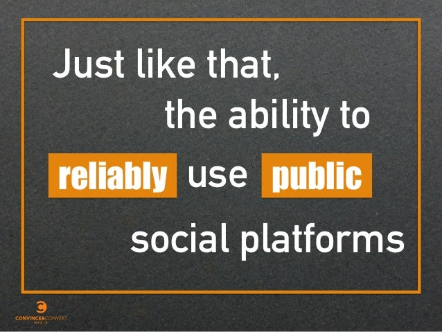 Just like that, reliably the ability to use public social platforms