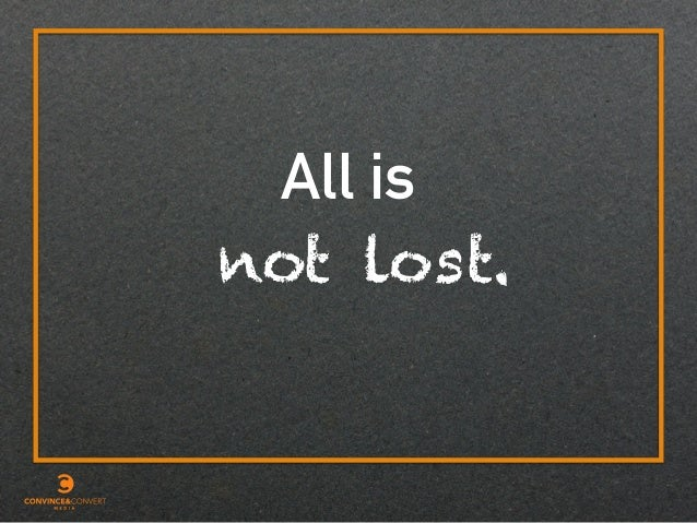 All is not lost.