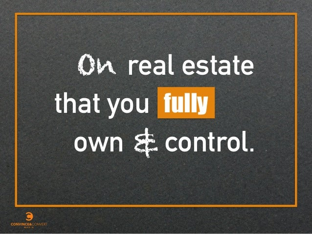 real estate fullythat you own On control.&