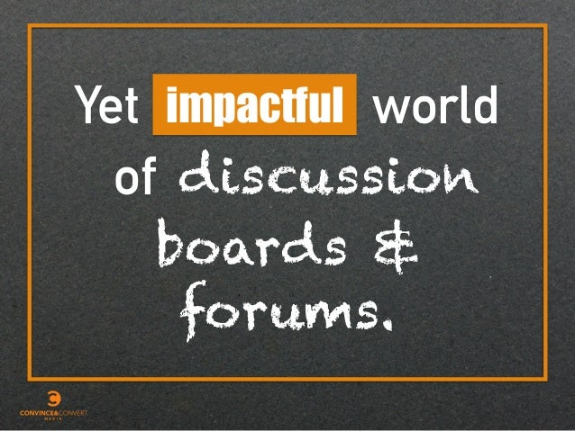 Yet impactful world discussion boards & forums. of
