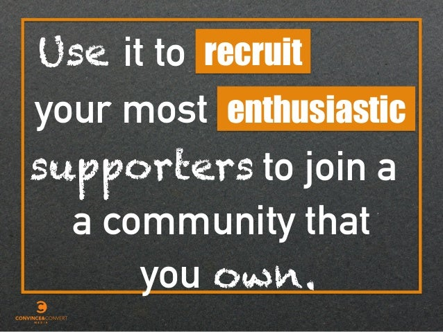 enthusiastic recruit a community that it to your most Use to join asupporters own.you