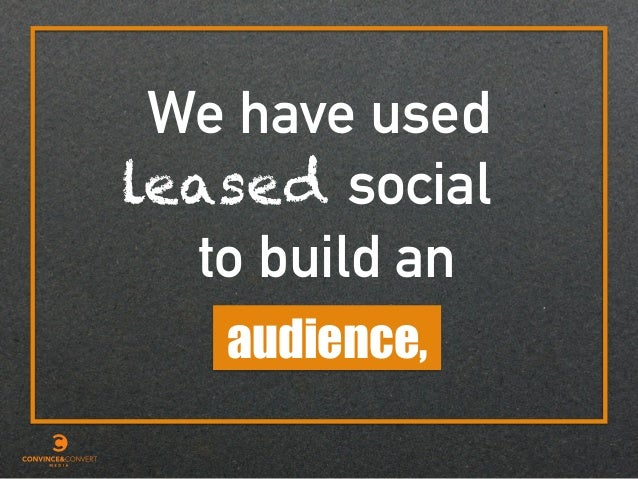 We have used social audience, leased to build an