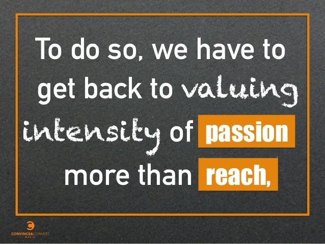 reach, passion more than To do so, we have to intensity of get back to valuing