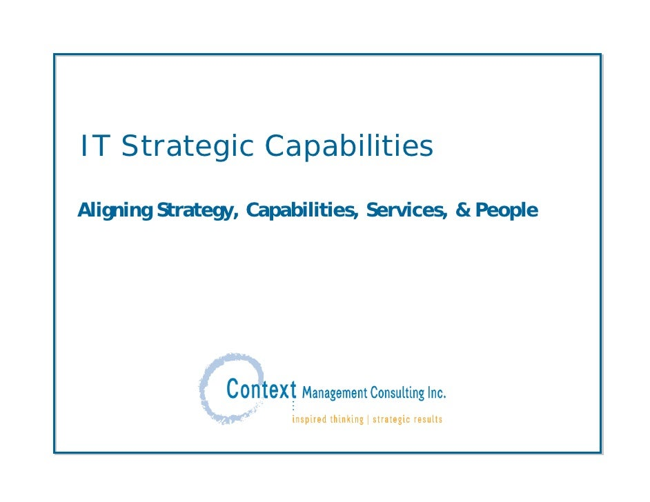 IT Strategic Capabilities  Aligning Strategy, Capabilities, Services, & People