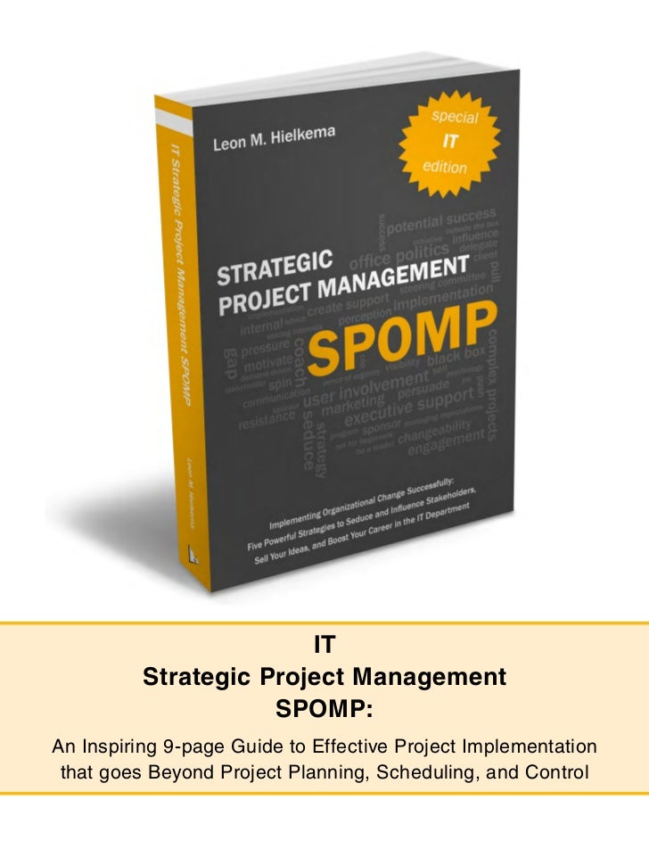 IT          Strategic Project Management                     SPOMP:An Inspiring 9-page Guide to Effective Project Implemen...
