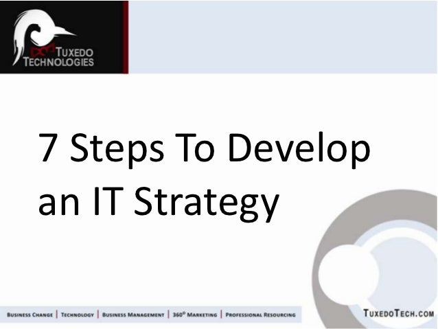 7 Steps To Developan IT Strategy