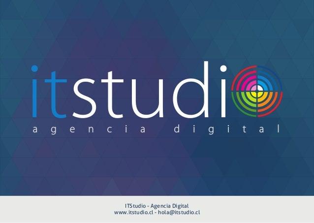 ITStudio - Agencia Digital www.itstudio.cl - hola@itstudio.cl