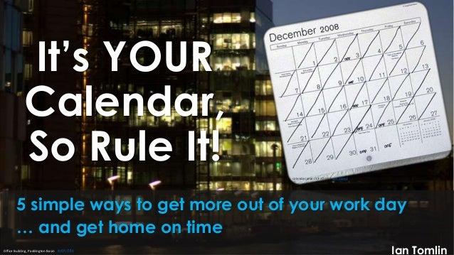 It's YOUR Calendar, So Rule It! calendar year (12-30-08) sun dazed Office Building, Paddington Basin Justin Otto 5 simple ...