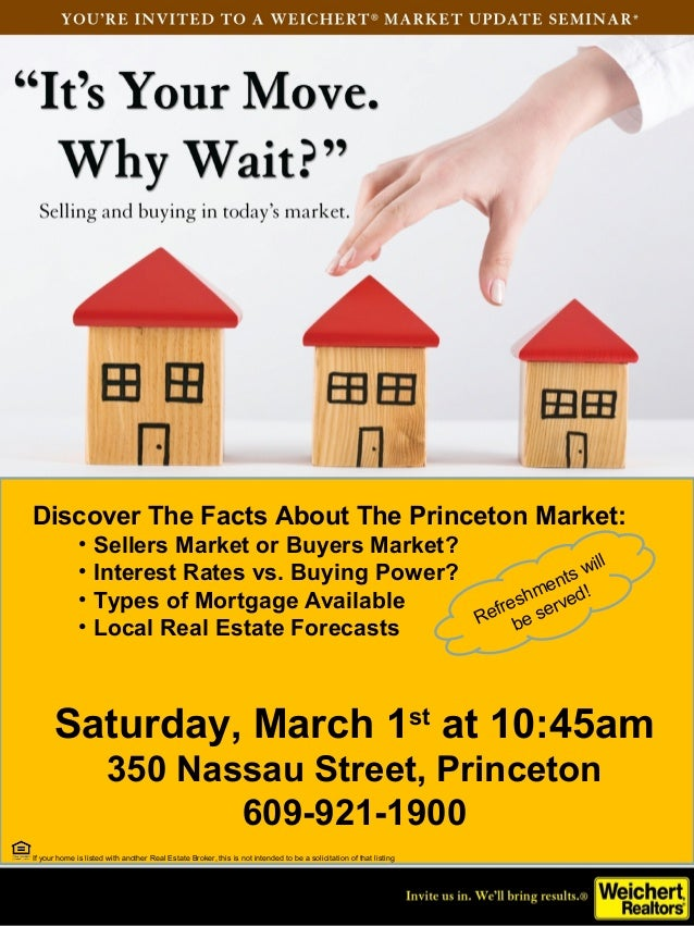 Discover The Facts About The Princeton Market: • Sellers Market or Buyers Market? • Interest Rates vs. Buying Power? • Typ...