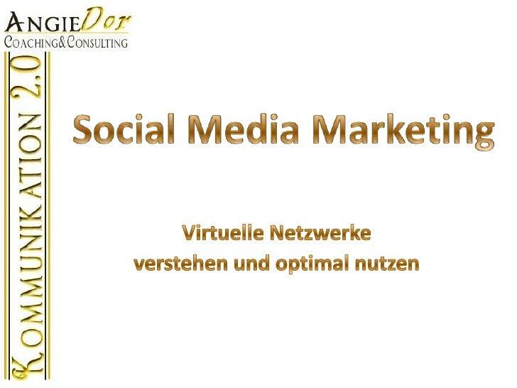 Social Media Marketing<br />Virtuelle Netzwerke <br />verstehen und optimal nutzen<br />