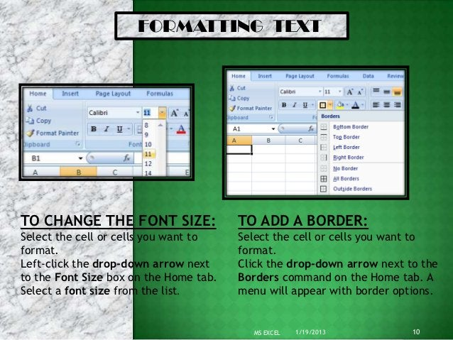 FORMATTING TEXTTO CHANGE THE FONT SIZE:                TO ADD A BORDER:Select the cell or cells you want to    Select the ...