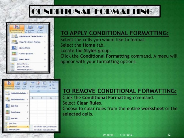 CONDITIONAL FORMATTING     TO APPLY CONDITIONAL FORMATTING:     Select the cells you would like to format.     Select the ...