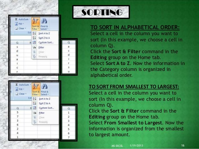 SORTING TO SORT IN ALPHABETICAL ORDER: Select a cell in the column you want to sort (In this example, we choose a cell in ...