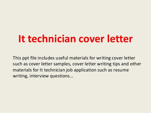 It Technician Cover Letter This Ppt File Includes Useful Materials For  Writing Cover Letter Such As ...