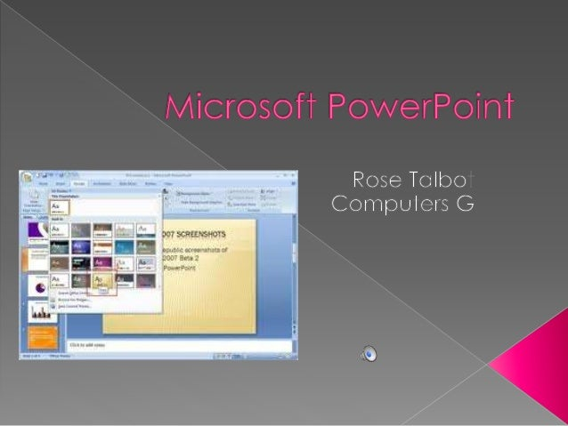 Microsoft PowerPoint<br />Rose Talbot<br />Computers G <br />