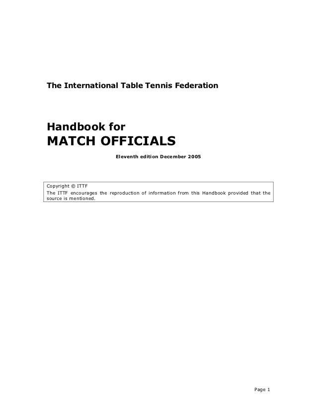 The International Table Tennis FederationHandbook forMATCH OFFICIALS                           Eleventh edition December 2...