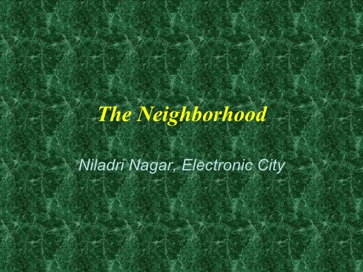 The Neighborhood Niladri Nagar, Electronic City