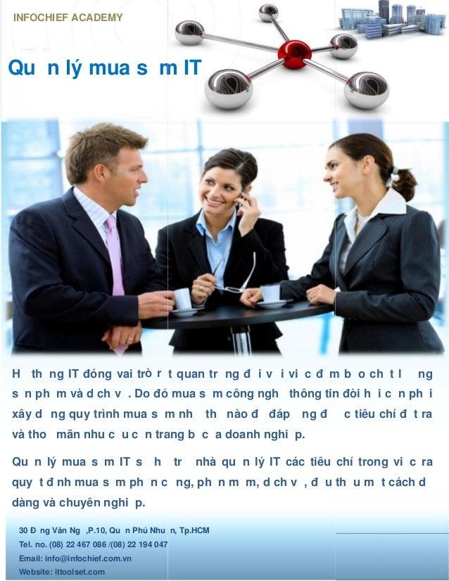 Quản lý nhà cung cấp IT (IT Supplier) INFOCHIEF ACADEMY 30 Đặng Văn Ngữ,P.10, Quận Phú Nhuận, Tp.HCM Tel. no. (08) 22 467 ...