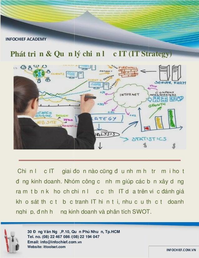 Chiến lược IT ở giai đoạn nào cũng đều nhằm hỗ trợ mọi hoạt động kinh doanh. Nhóm công cụ nhằm giúp các bạn xây dựng ra mộ...
