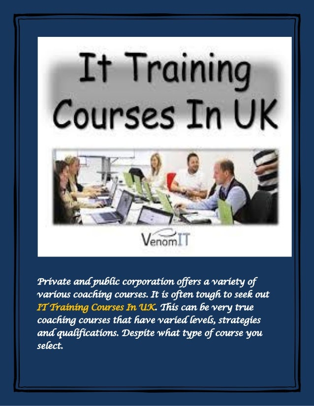 Private and public corporation offers a variety of various coaching courses. It is often tough to seek out IT Training Cou...