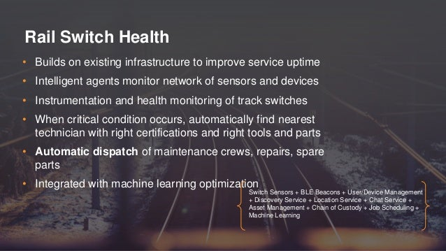 • Builds on existing infrastructure to improve service uptime • Intelligent agents monitor network of sensors and devices ...