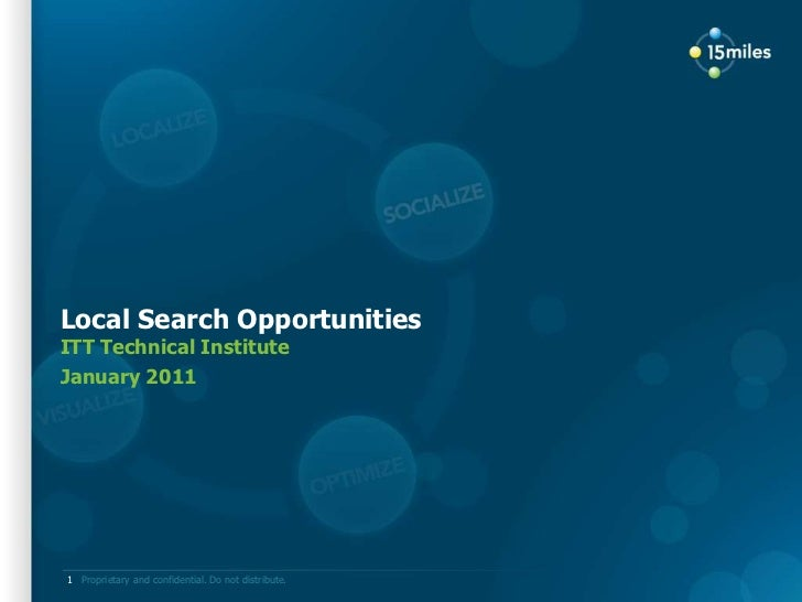 Local Search Opportunities<br />ITT Technical Institute<br />January 2011<br />1<br />