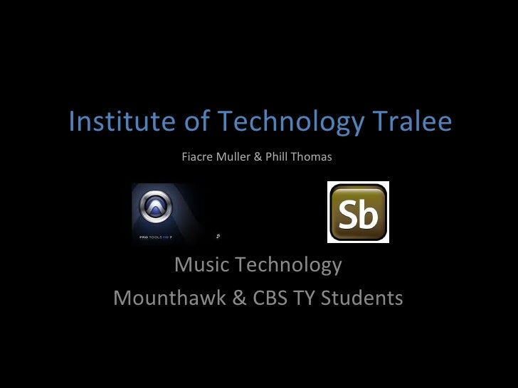Institute of Technology Tralee Music Technology Mounthawk & CBS TY Students Fiacre Muller & Phill Thomas