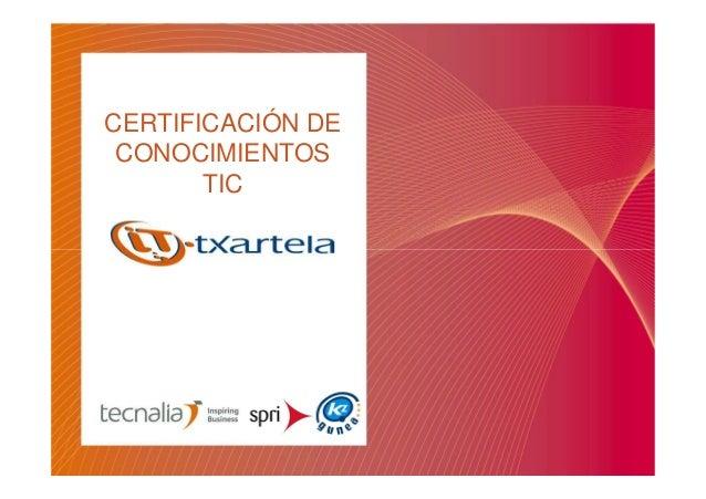 CERTIFICACIÓN DE  CONOCIMIENTOS  TIC