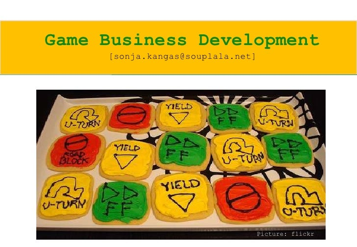 Game Business Development      [sonja.kangas@souplala.net]                                    Picture: flickr
