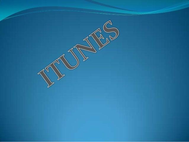 iTunes es un reproductor de medios ytienda de contenidos multimediadesarrollado por Apple con el fin dereproducir, organiz...