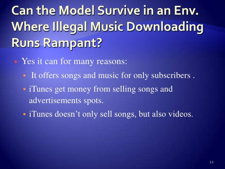 case study illegal downloading of music This study examines the feasibility from both a political and economic perspective   downloading from illegal websites (music and cinema) music tracks and/or   this would be the case particularly if the offer is matched with the possibility.