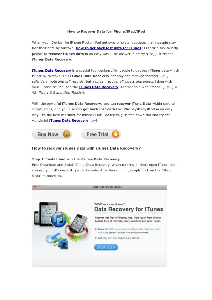 How to Recover Data for iPhone/iPad/iPodWhen your iDevice like iPhone iPod or iPad get sync or system update, many people ...