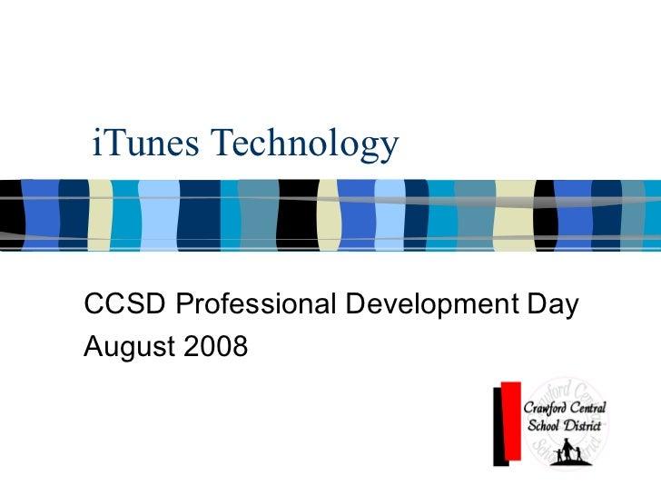 iTunes Technology CCSD Professional Development Day August 2008
