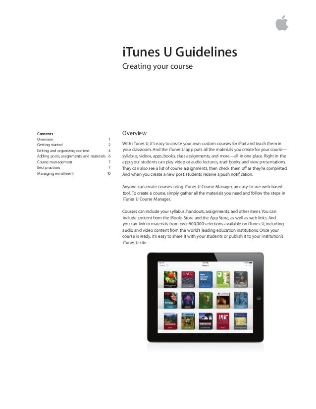iTunes U Guidelines Creating your course Overview With iTunes U, it's easy to create your own custom courses for iPad and ...