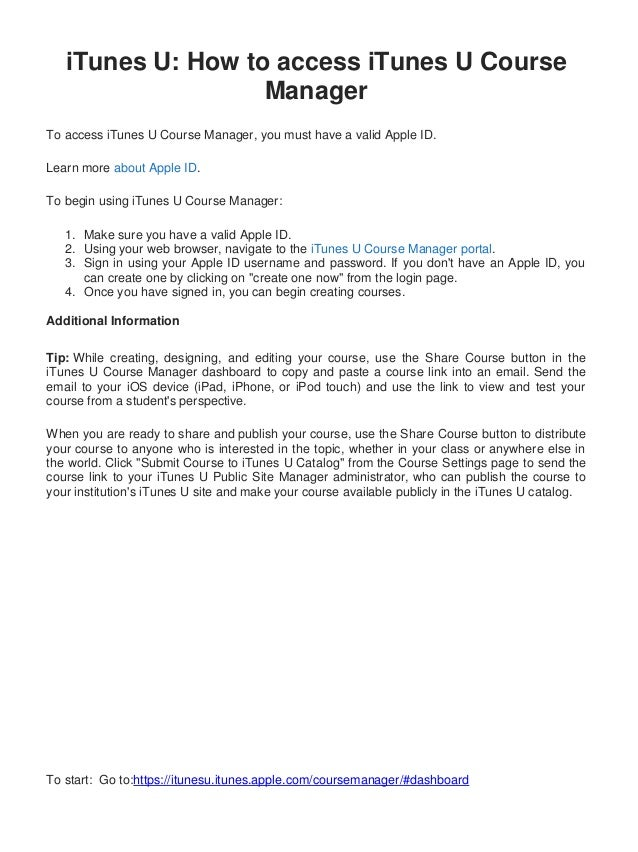 iTunes U: How to access iTunes U Course                   ManagerTo access iTunes U Course Manager, you must have a valid ...