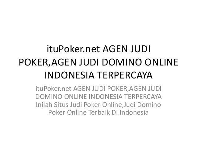 Itu Poker Net Agen Judi Poker Agen Judi Domino Online Indonesia Terpe