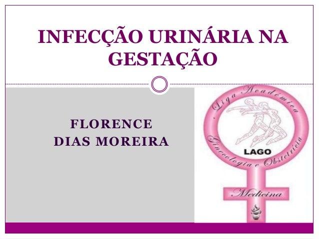 FLORENCEDIAS MOREIRAINFECÇÃO URINÁRIA NAGESTAÇÃO
