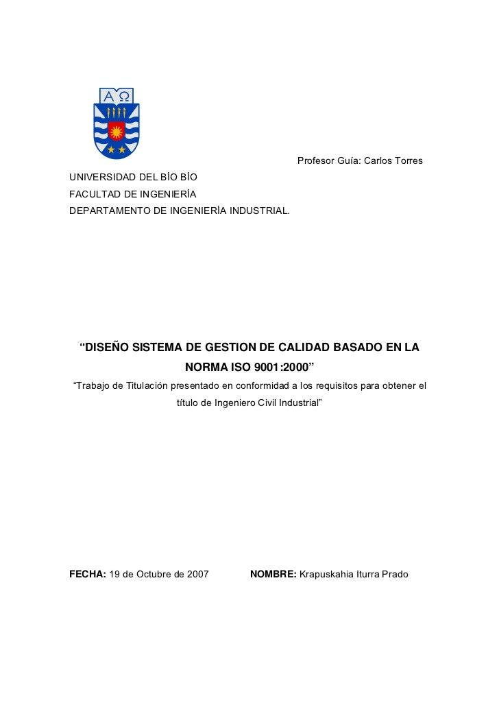 """Profesor Guía: Carlos TorresUNIVERSIDAD DEL BÍO BÍOFACULTAD DE INGENIERÍADEPARTAMENTO DE INGENIERÍA INDUSTRIAL. """"DISEÑO SI..."""