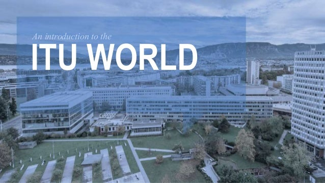 An introduction to the  ITU WORLD
