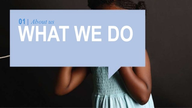 01 About us  WHAT WE DO