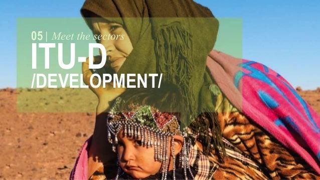 05 Meet the sectors  ITU-D  /DEVELOPMENT/